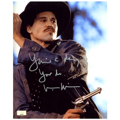 Val Kilmer Autographed Tombstone Doc Holliday 8×10 Photo with Your a Daisy if you Do Inscription